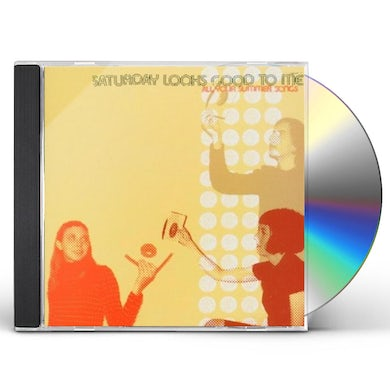 Saturday Looks Good To Me ALL YOUR SUMMER SONGS CD