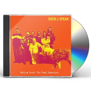 Even As We Speak YELLOW FOOD (THE PEEL SESSIONS) CD