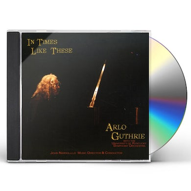 Arlo Guthrie IN TIMES LIKE THESE CD