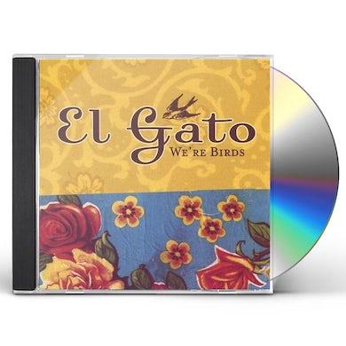 El Gato WE'RE BIRDS CD