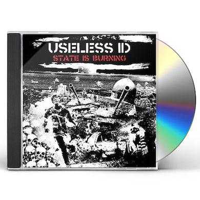 Useless Id STATE IS BURNING CD