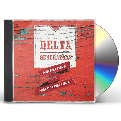 Delta Generators HIPSHAKERS & HEARTBREAKERS CD