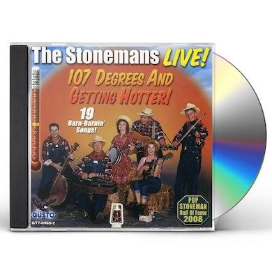 Stonemans LIVE: 107 DEGREES & GETTING HOTTER CD