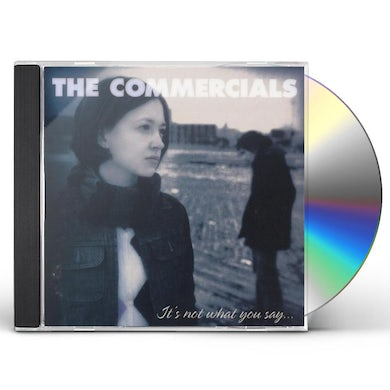 Commercials IT'S NOT WHAT YOU SAY IT'S HOW YOU SAY IT CD