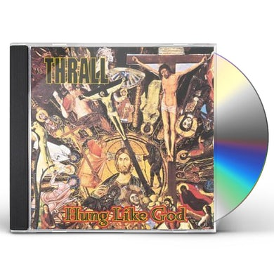 Thrall HUNG LIKE GOD CD