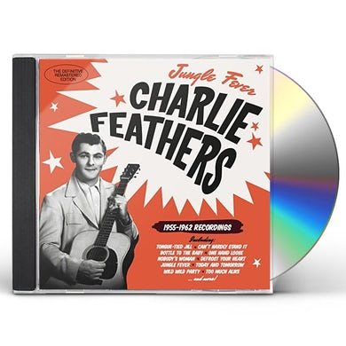 Charlie Feathers JUNGLE FEVER 1955-1962 RECORDINGS CD