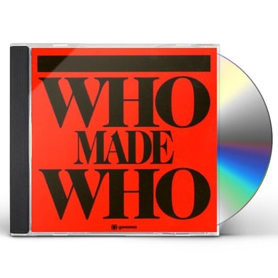 WHOMADEWHO CD