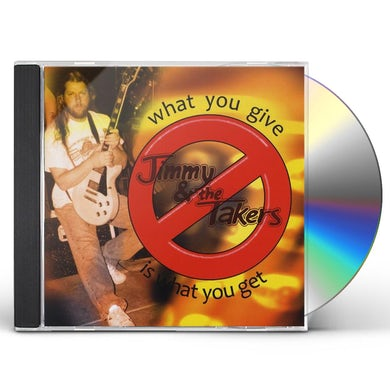 Jimmy Johnson WHAT YOU GIVE IS WHAT YOU GET CD