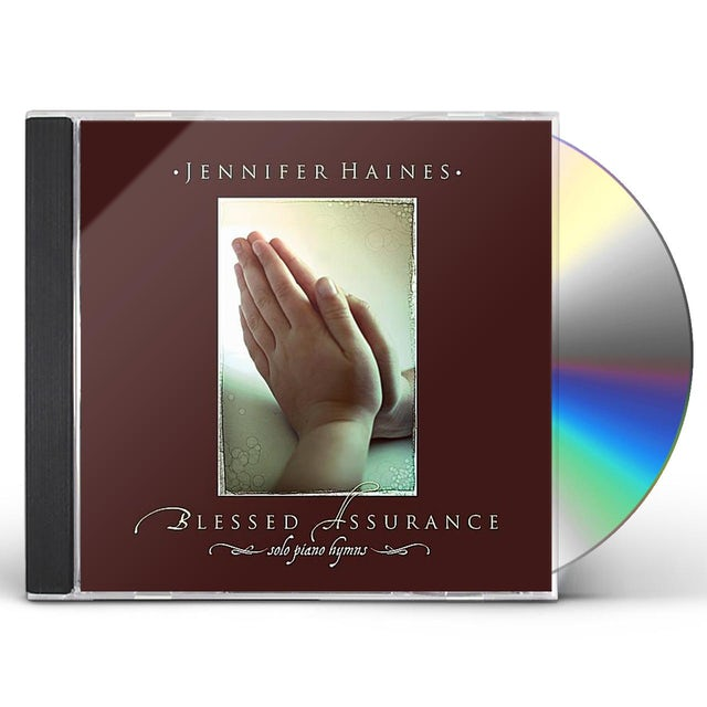 Jennifer Haines BLESSED ASSURANCE: SOLO PIANO HYMNS CD