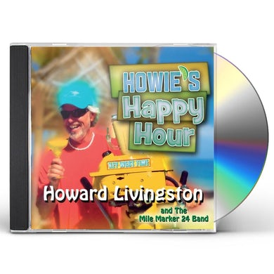 Howard Livingston & Mile Marker 24 HOWIE'S HAPPY HOUR CD