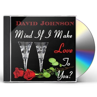 David Johnson MIND IF I MAKE LOVE TO YOU CD