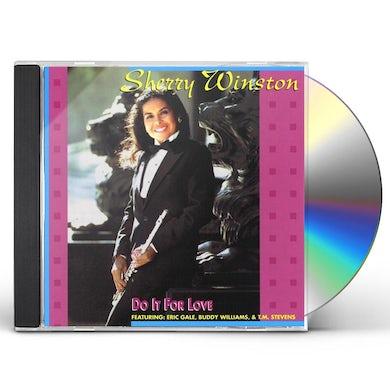 Sherry Winston DO IT FOR LOVE CD