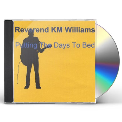 Reverend KM Williams PUTTING THE DAYS TO BED CD