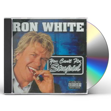 Ron White YOU CAN'T FIX STUPID CD