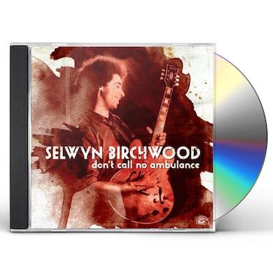 Selwyn Birchwood DON'T CALL NO AMBULANCE CD