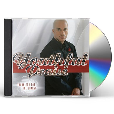Youthful Praise THANK YOU FOR THE CHANGE CD