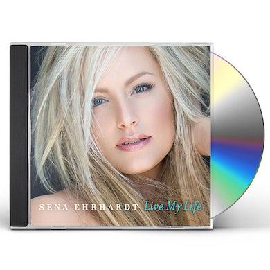Sena Ehrhardt LIVE MY LIFE CD