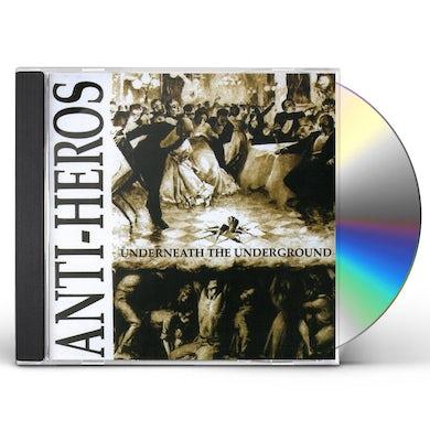 Anti-Heros UNDERNEATH THE UNDERGROUND CD