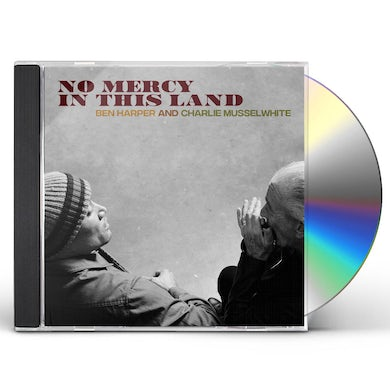 Ben Harper / Charlie Musselwhite NO MERCY IN THIS LAND CD