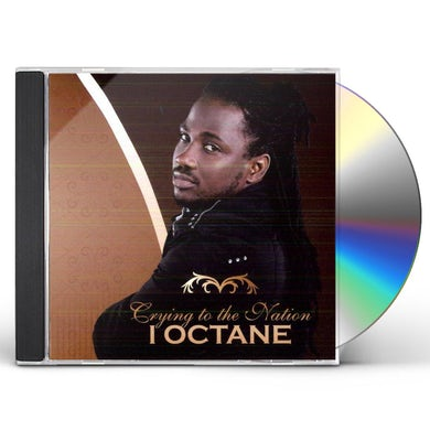 I OCTANE CRYING TO THE NATION CD