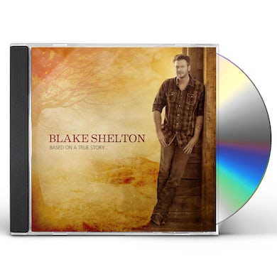 Blake Shelton BASED ON A TRUE STORY CD