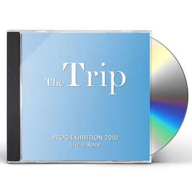 Trip PROG EXHIBITION 2010 LIVE IN CD