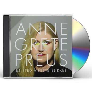 Anne Grete Preus ET STED A FESTE BLIKKET CD