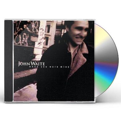John Waite WHEN YOU WERE MINE CD