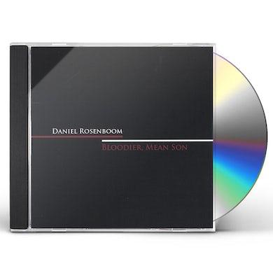 Daniel Rosenboom BLOODIER MEAN SON CD