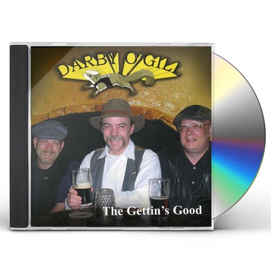Darby O'Gill GETTIN'S GOOD CD