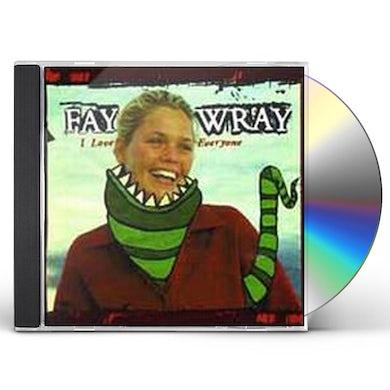Fay Wray I LOVE EVERYONE CD