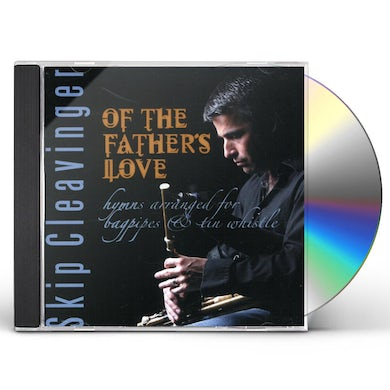 Skip Cleavinger OF THE FATHER'S LOVE CD