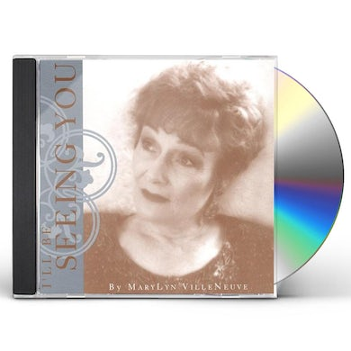 MaryLyn VilleNeuve I'LL BE SEEING YOU CD