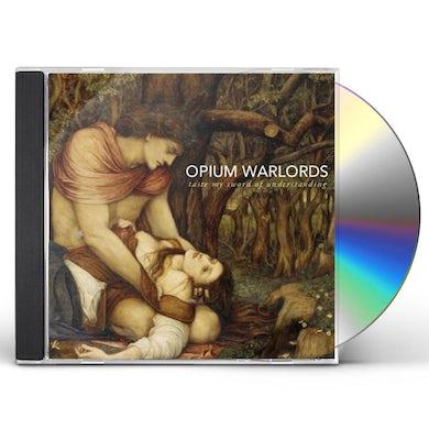 Opium Warlords TASTE MY SWORD OF UNDERSTANDING CD