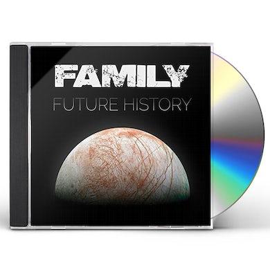 The Family FUTURE HISTORY CD