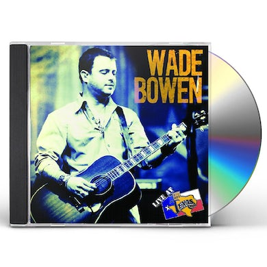 Wade Bowen LIVE AT BILLY BOB'S TEXAS CD