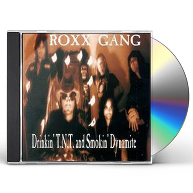 Roxx Gang DRINKIN TNT & SMOKIN DYNAMITE CD