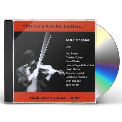 KATT HERNANDEZ LONG AWAITED ETCETERA CD