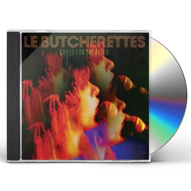 Le Butcherettes CRY IS FOR THE FLIES CD