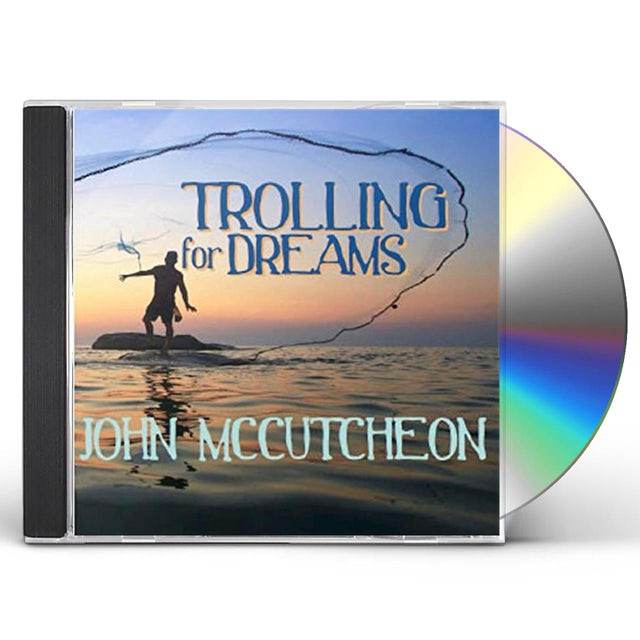 John McCutcheon TROLLING FOR DREAMS CD