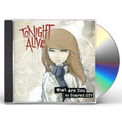 Tonight Alive WHAT ARE YOU SO SCARED OF CD