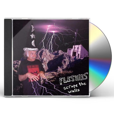 Fleshies SCRAPE THE WALLS CD
