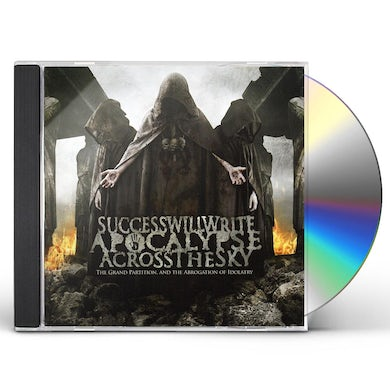 Success Will Write Apocalypse Across The Sky GRAND PARTITION CD