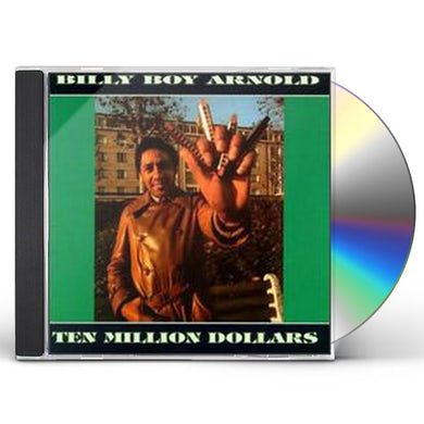 Billy Boy Arnold TEN MILLION DOLLARS CD