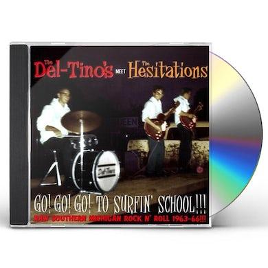 Del-Tino'S & Hesitations / Split GO GO GO TO SURFIN SCHOOL CD
