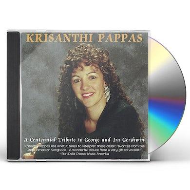 Krisanthi Pappas CENTENNIAL TRIBUTE TO GEORGE & IRA GERSHWIN CD