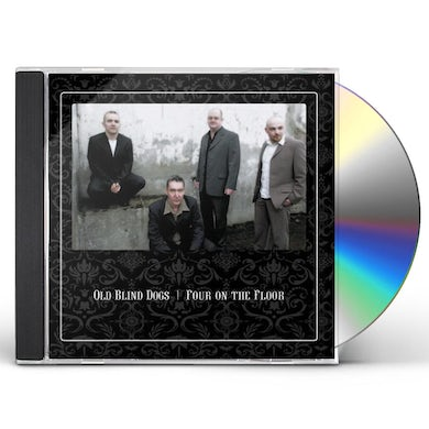 Old Blind Dogs FOUR ON THE FLOOR CD