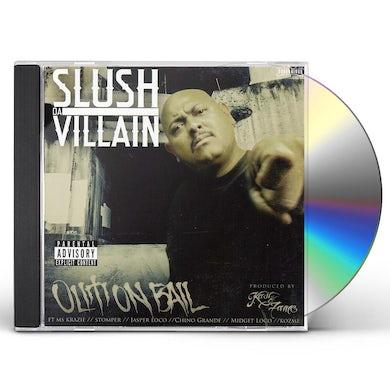 Slush Da Villain OUT ON BAIL CD