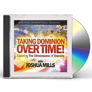 Joshua Mills TAKING DOMINION OVER TIME! EXPLORING THE DIMENSION CD