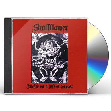 Skullflower FUCKED ON A PILE OF CORPSES CD